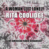 A Woman Left Lonely (Live) by Rita Coolidge