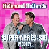 Super Apres Ski Medley by Helemaal Hollands