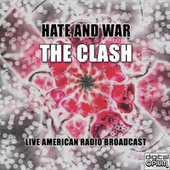 Hate And War (Live) de The Clash