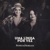 Uma Linha por Vez de Patrícia & Adriana