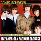 Vision Of Freedom (Live) by The Byrds
