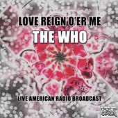 Love Reign O'er Me (Live) by The Who