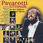 Pavarotti & Friends For The Children Of Liberia by Luciano Pavarotti