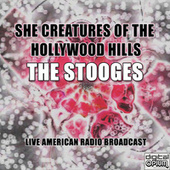 She Creatures Of The Hollywood Hills (Live) de The Stooges