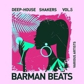 Barman Beats (Deep-House Shakers), Vol. 5 de Various Artists