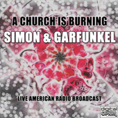 A Church Is Burning (Live) by Simon & Garfunkel