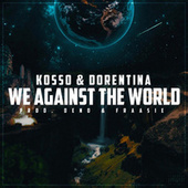 We Against The World by Kosso
