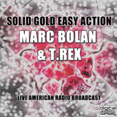 Solid Gold Easy Action (Live) fra T. Rex