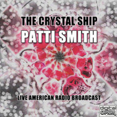 The Crystal Ship (Live) de Patti Smith
