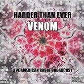 Harder Than Ever (Live) de Venom