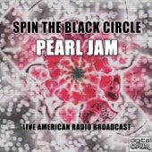 Spin The Black Circle (Live) fra Pearl Jam