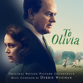 To Olivia (Original Motion Picture Soundtrack) by Debbie Wiseman