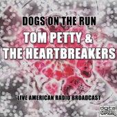 Dogs on the Run (Live) de Tom Petty