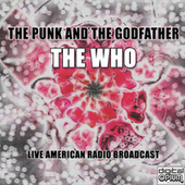 The Punk And The Godfather (Live) by The Who
