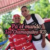 Pa el Mundo von Los Chamaquitos RD