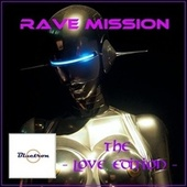 Rave Mission (The Love Edition) by Various Artists