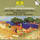 Lalo: Symphony espagnole Op.21 / Saint-Saens: Concerto For Violin And Orchestra No. 3 In B Minor, Op. 61 / Berlioz: Reverie et Caprice Op. 8 For Violin And Orchestra de Itzhak Perlman
