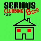 Serious Beats Clubbing, Vol.3 by Various Artists