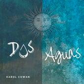 Dos Aguas de Karol Cowan