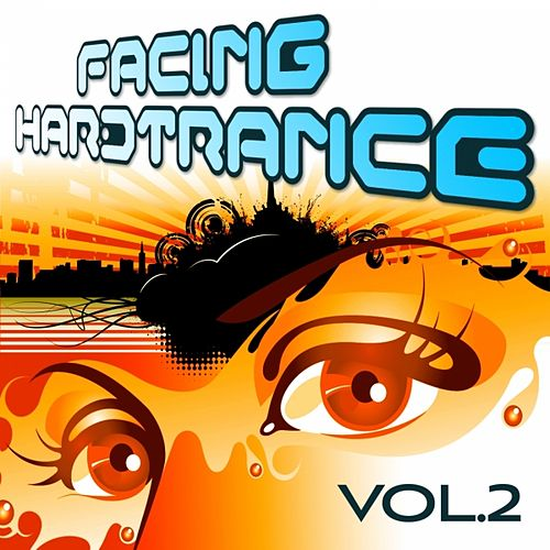 Facing Hardtrance, Vol. 2 (The Best in Progressive and Melodic Trance) by Various Artists