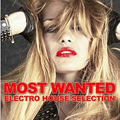 Most Wanted (Electro House Selection) de Various Artists