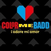 I adore mi amor (Remixes) von Color Me Badd