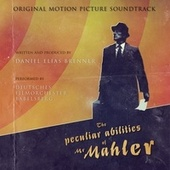 The Peculiar Abilities of Mr. Mahler - Soundtrack (Original Soundtrack) by Daniel Elias Brenner