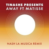 Away (Nash La Musica Remix) by Tinashe