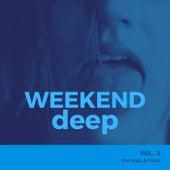 Weekend Deep, Vol. 2 von Various Artists