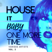 House It Baby One More Time, Vol. 2 by Various Artists
