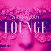 What About Lounge, Vol. 3 de Various Artists