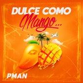 Dulce Como Mango de P-Man