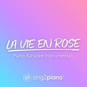 La vie en rose (Piano Karaoke Instrumentals) de Sing2Piano (1)