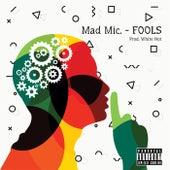 FOOLS von Mad Mic