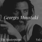 Georges Moustaki Sings - The Masterpieces Vol.1 von Georges Moustaki