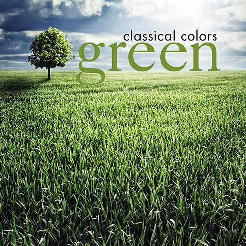 Classical Colors - Green by Various Artists
