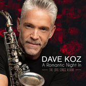 A Romantic Night In (The Love Songs Album) by Dave Koz