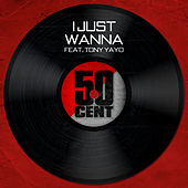 I Just Wanna by 50 Cent