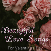 Beautiful Love Songs For Valentine's Day von Various Artists