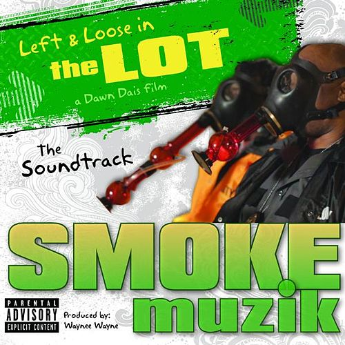 Left and Loose in the Lot Soundtrack 'Muzik to Smoke to' by Various Artists