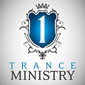 Trance Ministry, Vol. 1 (The Ultimate DJ Edition) de Various Artists