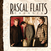 Changed by Rascal Flatts