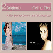 Let's Talk About Love / A New Day Has Come von Celine Dion