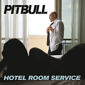 Hotel Room Service by Pitbull