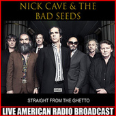 Straight From The Ghetto (Live) by Nick Cave