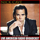 The Devil Is Home (Live) by Nick Cave