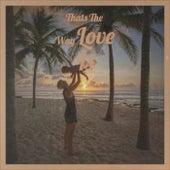 Thats The Way Love Is de Various Artists
