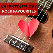 Valentine's Day Rock Favourites by Various Artists