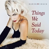 Things We Said Today by Karen Souza