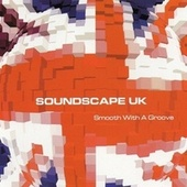 Smooth With A Groove von Soundscape UK